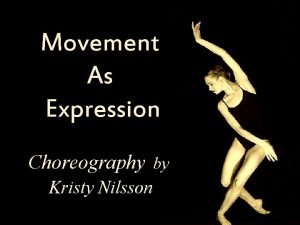 Movement As Expression Choreography by Kristy Nilsson a