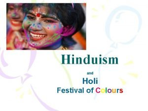 Hinduism and Holi Festival of Colours Hinduism o
