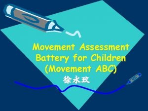 Movement Assessment Battery for Children Movement ABC Movement