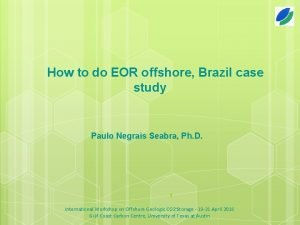 How to do EOR offshore Brazil case study