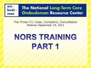 The Three Cs Case Complaint Consultation Webinar September