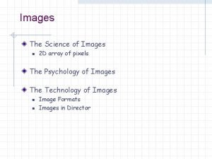 Images The Science of Images n 2 D