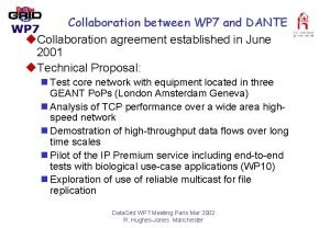 Collaboration between WP 7 and DANTE u Collaboration