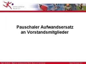 Pauschaler Aufwandsersatz an Vorstandsmitglieder Edgar Oberlnder Mitglied im