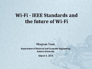 WiFi IEEE Standards and the future of WiFi