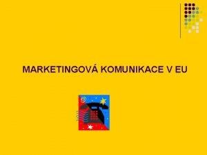 MARKETINGOV KOMUNIKACE V EU Verbln komunikace slova vty