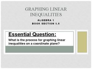 GRAPHING LINEAR INEQUALITIES ALGEBRA 1 BOOK SECTION 5