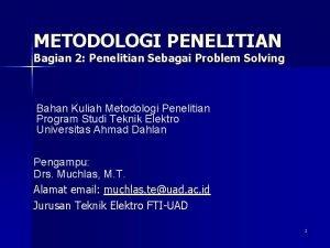 METODOLOGI PENELITIAN Bagian 2 Penelitian Sebagai Problem Solving