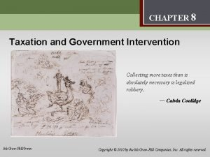Taxation and Government Intervention 8 CHAPTER 8 Taxation