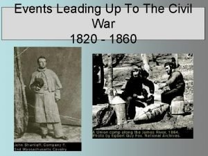 Events Leading Up To The Civil War 1820