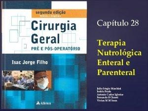 Captulo 28 Terapia Nutrolgica Enteral e Parenteral Julio