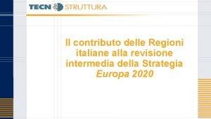 Il contributo delle Regioni italiane alla revisione intermedia