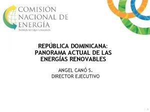 REPBLICA DOMINICANA PANORAMA ACTUAL DE LAS ENERGAS RENOVABLES
