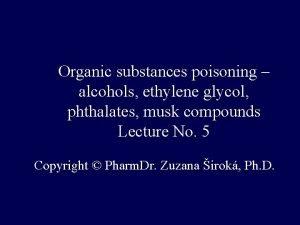 Organic substances poisoning alcohols ethylene glycol phthalates musk