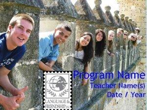 Program Name Teacher Names Date Year Teacher Introduction
