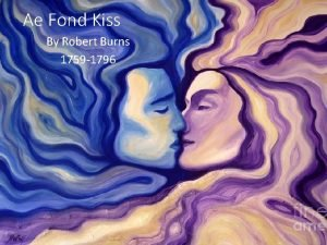 Ae Fond Kiss By Robert Burns 1759 1796