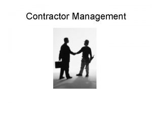 Contractor Management Struggling with Contractor Management Getting purchasing