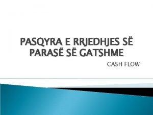 PASQYRA E RRJEDHJES S PARAS S GATSHME CASH