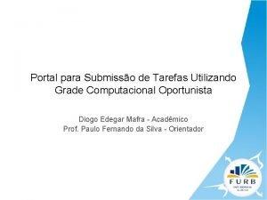 Portal para Submisso de Tarefas Utilizando Grade Computacional