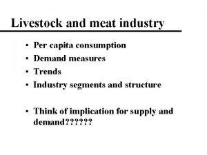 Livestock and meat industry Per capita consumption Demand