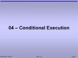 04 Conditional Execution Mark Dixon So CCE SOFT