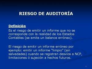 RIESGO DE AUDITORA Definicin Es el riesgo de