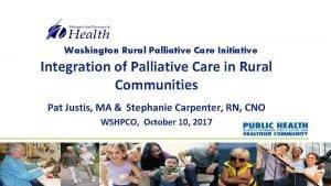 Washington Rural Palliative Care Initiative Integration of Palliative