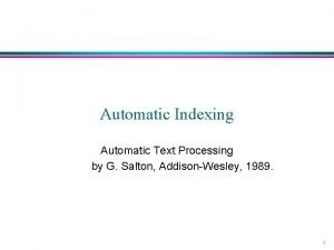 Automatic Indexing Automatic Text Processing by G Salton