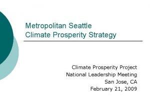 Metropolitan Seattle Climate Prosperity Strategy Climate Prosperity Project