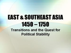 EAST SOUTHEAST ASIA 1450 1750 Transitions and the
