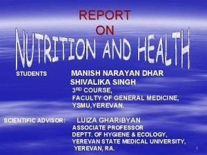 REPORT ON STUDENTS MANISH NARAYAN DHAR SHIVALIKA SINGH
