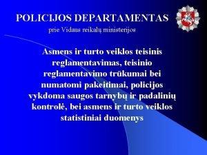 POLICIJOS DEPARTAMENTAS prie Vidaus reikal ministerijos Asmens ir