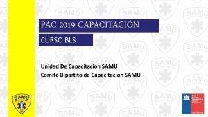 PAC 2019 CAPACITACIN CURSO BLS Unidad De Capacitacin