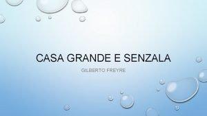 CASA GRANDE E SENZALA GILBERTO FREYRE GILBERTO FREYRE