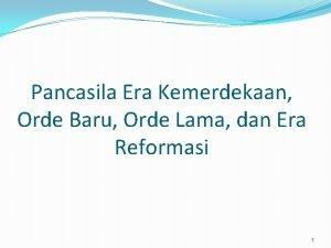 Pancasila Era Kemerdekaan Orde Baru Orde Lama dan