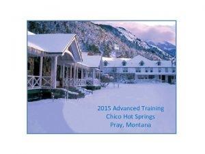 2015 Advanced Training Chico Hot Springs Pray Montana