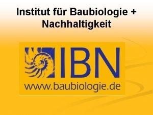 Institut fr Baubiologie Nachhaltigkeit Institut fr Baubiologie Nachhaltigkeit