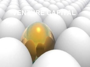 VENTURE CAPITAL Meaning Venture capital means funds made