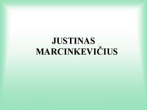 JUSTINAS MARCINKEVIIUS TURINYS Eilrai rinkiniai Apysaka Dramin trilogija