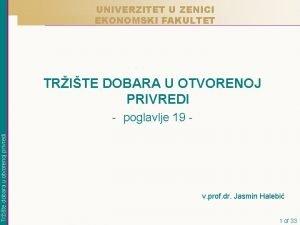 UNIVERZITET U ZENICI EKONOMSKI FAKULTET TRITE DOBARA U