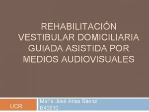REHABILITACIN VESTIBULAR DOMICILIARIA GUIADA ASISTIDA POR MEDIOS AUDIOVISUALES