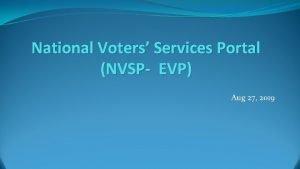 National Voters Services Portal NVSP EVP Aug 27