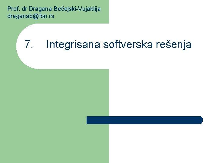 Prof dr Dragana BeejskiVujaklija draganabfon rs 7 Integrisana