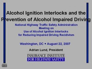 Alcohol Ignition Interlocks and the Prevention of Alcohol