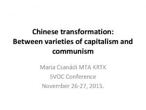 Chinese transformation Between varieties of capitalism and communism