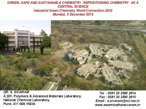 GREEN SAFE AND SUSTAINABLE CHEMISTRY REPOSITIONING CHEMISTRY AS