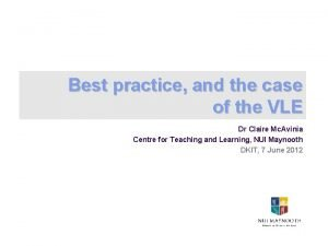Best practice and the case of the VLE