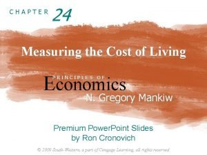 CHAPTER 24 Measuring the Cost of Living Economics