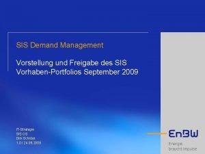 SIS Demand Management Vorstellung und Freigabe des SIS