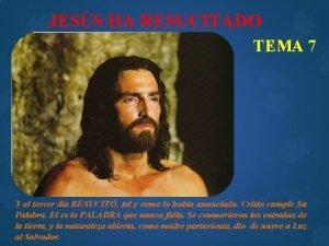 JESS HA RESUCITADO TEMA 7 Y al tercer